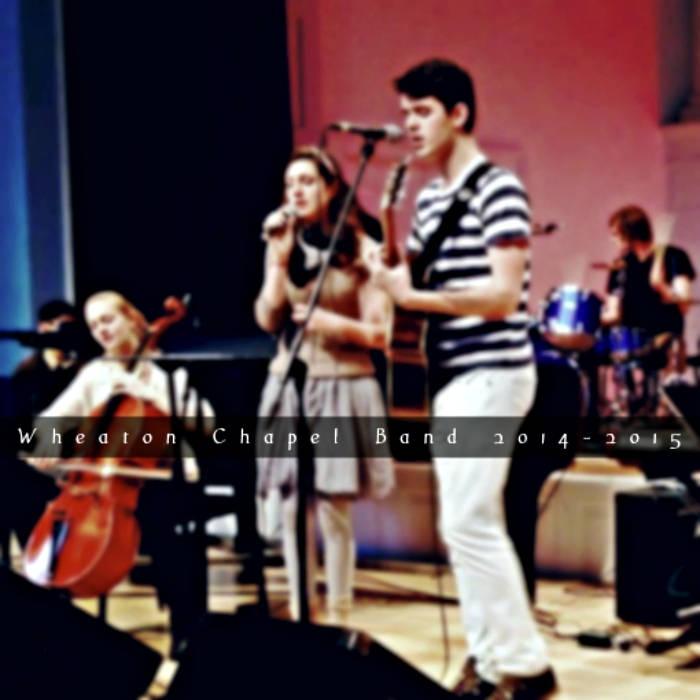 Wonderful Merciful Savior Wheaton College Student Music