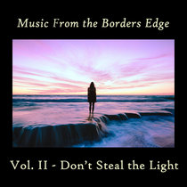 Don't Steal the Light (Borders Edge Special Vol 3) cover art