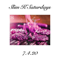Slim K Saturdays (7/4/20) cover art