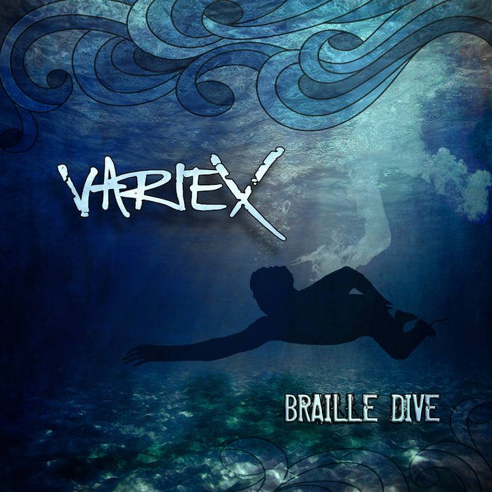 "Variex- ""Braille Dive"""