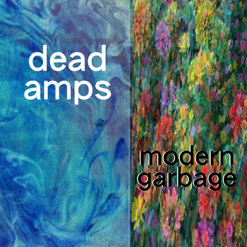 Modern Garbage by Dead Amps