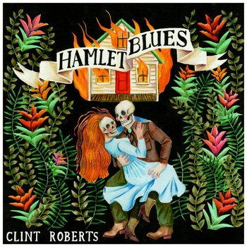 Hamlet Blues by Clint Roberts