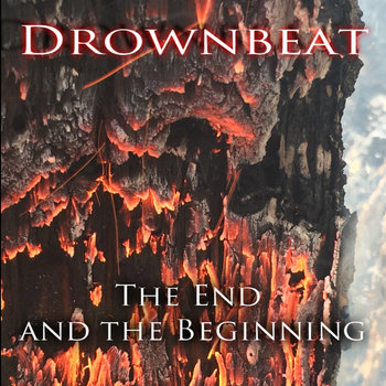 The End and the Beginning by Drownbeat