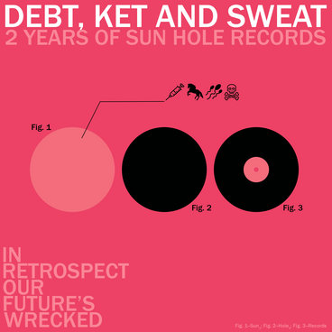 (SHR040) Debt, Ket and Sweat: 2 Years of Sun Hole Records main photo