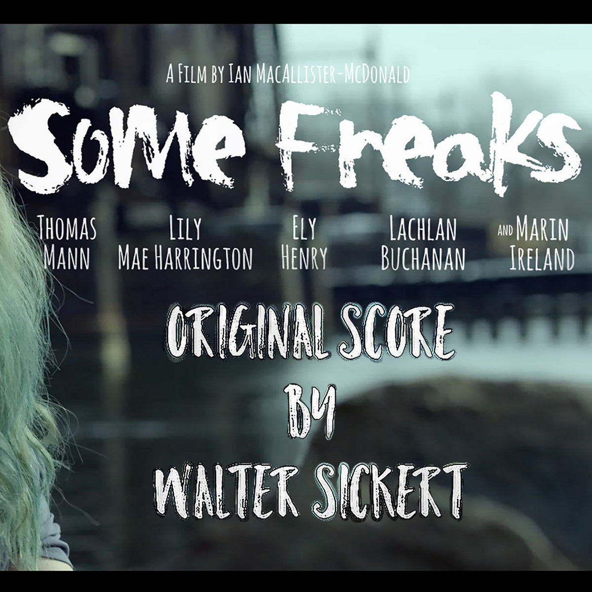 Some Freaks Original Motion Picture Score Walter Sickert The