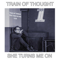Train of Thought (She Turns Me On) cover art