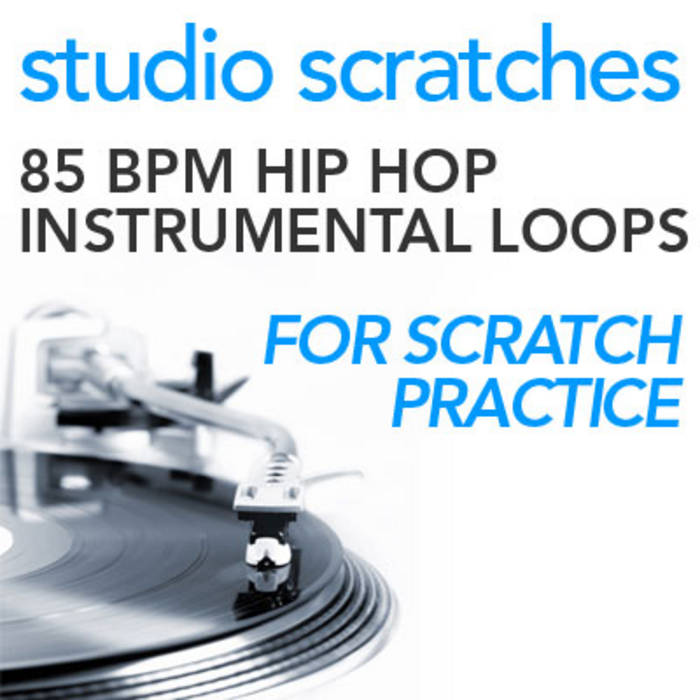 85 BPM Hip Hop Instrumental Beats   Studio Scratches