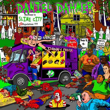 Slime City by DANIEL DAHMER
