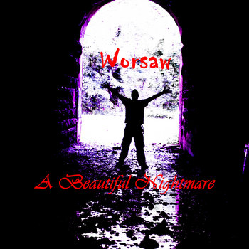 A Beautiful Nightmare by Worsaw