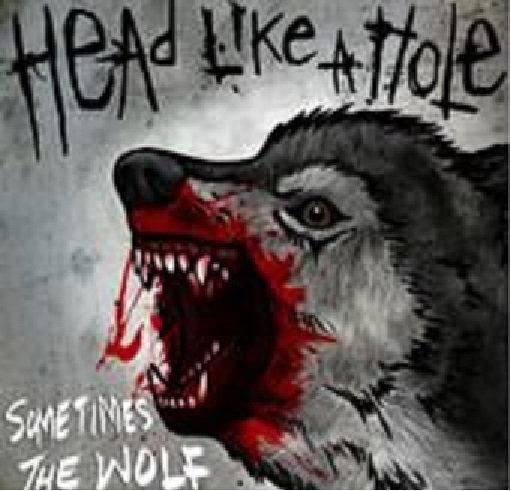 Sometimes the Wolf by Head Like a Hole