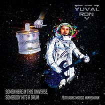 Somewhere in This Universe, Somebody Hits a Drum (ft. Marco Minnemann) cover art