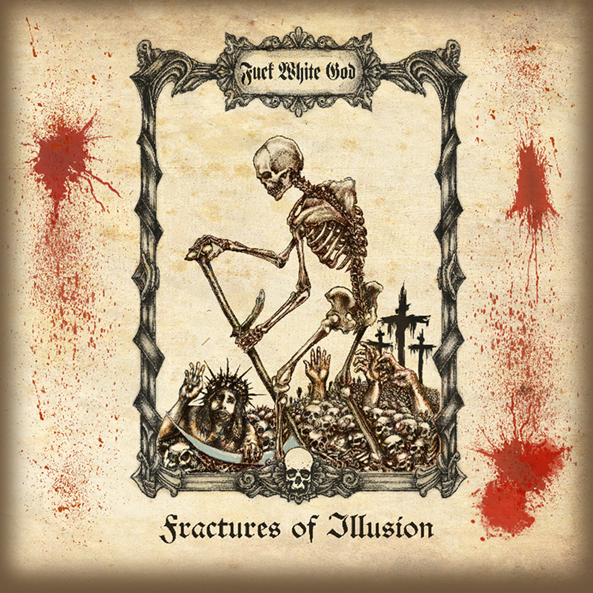https://fuckwhitegod.bandcamp.com/album/fractures-of-illusion