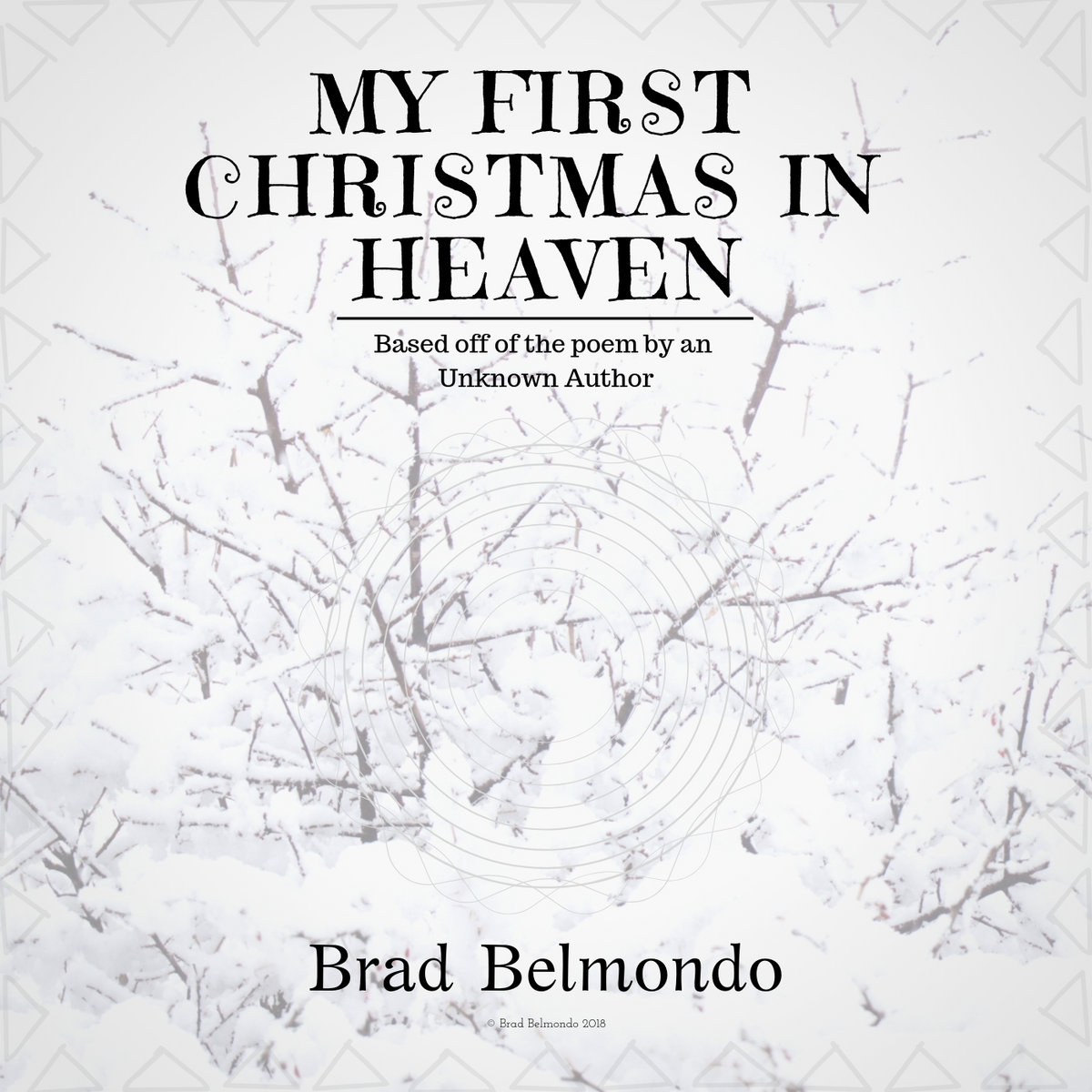 My First Christmas In Heaven.My First Christmas In Heaven Brad Belmondo