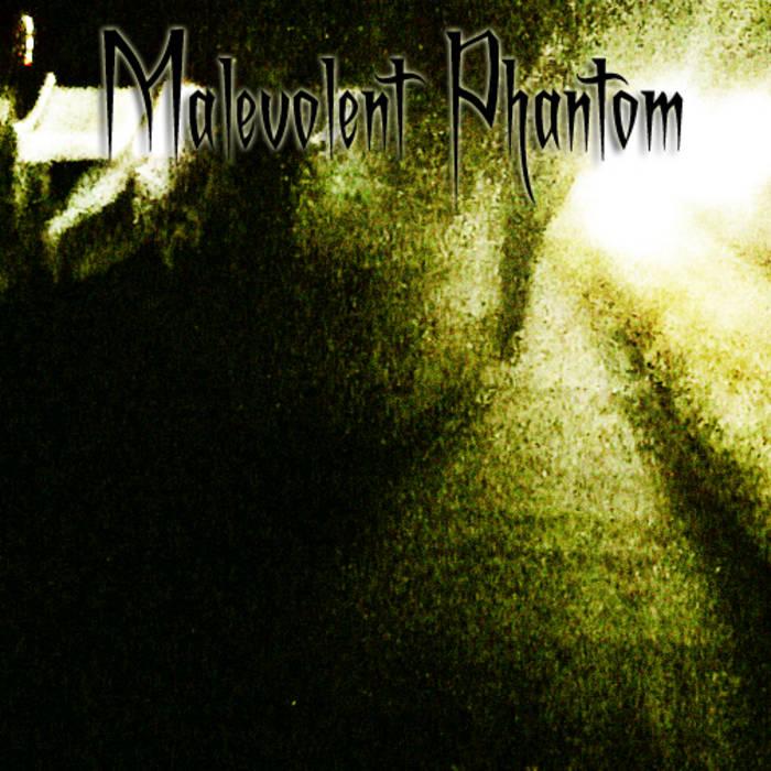 what is a malevolent phantom