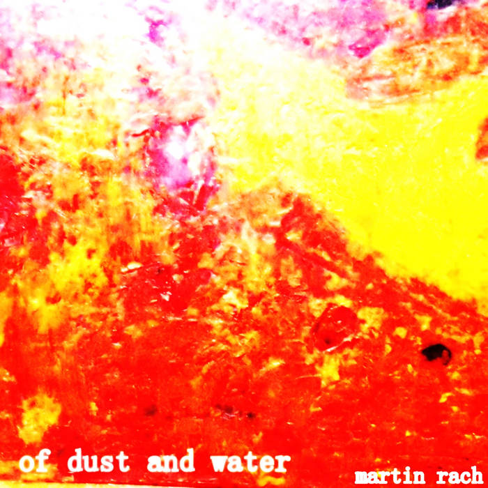 martin rach – of dust and water