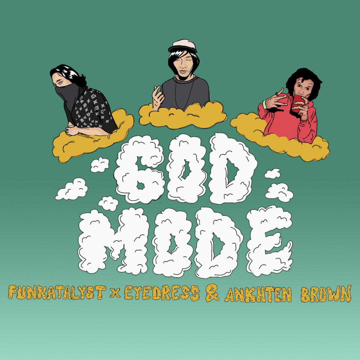6od Mode feat. Eyedress & Ankhten Brown | Funkatalyst
