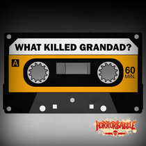 What Killed Grandad? / An Audio Drama cover art