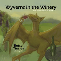 Wyverns in the Winery (and other flights of fancy) cover art