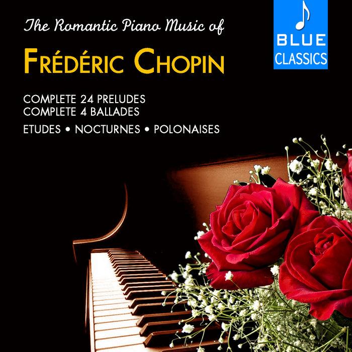 The Romantic Piano Music of Frédéric Chopin: Nocturnes, Ballades, Etudes, Polonaises, 24 Preludes, by Frédéric Chopin, Manuel Ignacio de Íñigo