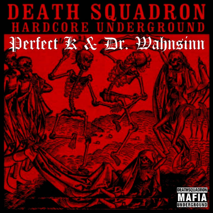 Deathsquadron - Hardcore Underground (Perfect K & Dr. Wahnsinn) cover art