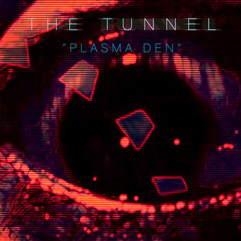 Plasma Den / Overland single by The Tunnel