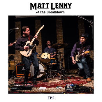 EP 2 by Matt Lenny & The Breakdown