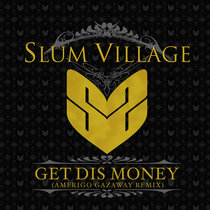 Slum Village - Get Dis Money (Amerigo Gazaway Remix) cover art