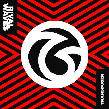 TRANSDUCER by Rival Waves