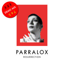 Parralox - Resurrection (Demo V2) cover art