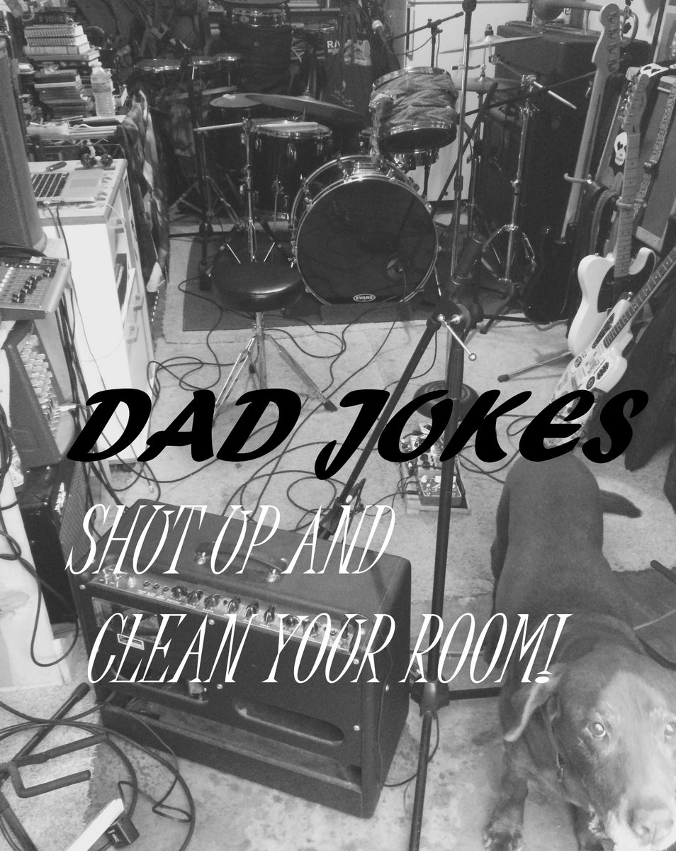 Shut Up and Clean Your Room! | dad jokes