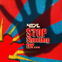 Stop Shooting For... cover art