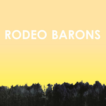Rodeo Barons by Rodeo Barons