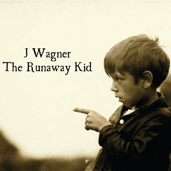 The Runaway Kid by J Wagner