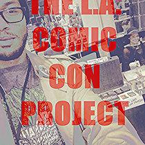 THE L.A. COMIC CON PROJECT cover art