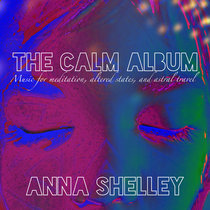 The Calm Album - Music for Meditation, Altered States, and Astral Travel cover art