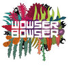 Wowser Bowser Cover Art