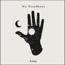 No Goodbyes ft. Asio cover art