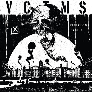 Sickness Vol: 1 by VCTMS