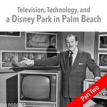 Television, Technology, and a Disney Park in Palm Beach - Part Two cover art