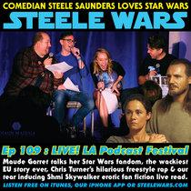 Ep 109 : LIVE! LA Podcast Festival - Maude Garret, Jason Ward, Randy Lo Gudice, Chris Turner & Shmi Skywalker's erotic fan fiction cover art