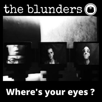 Where's your eyes? by the blunders