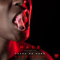 Mace - Bubblegum (ft Sasha Go Hard) (MCR-040) cover art