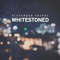 Alexander Saykov - Whitestoned cover art