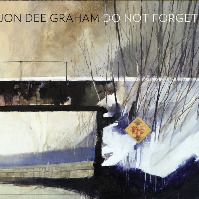 Do Not Forget, by Jon Dee Graham
