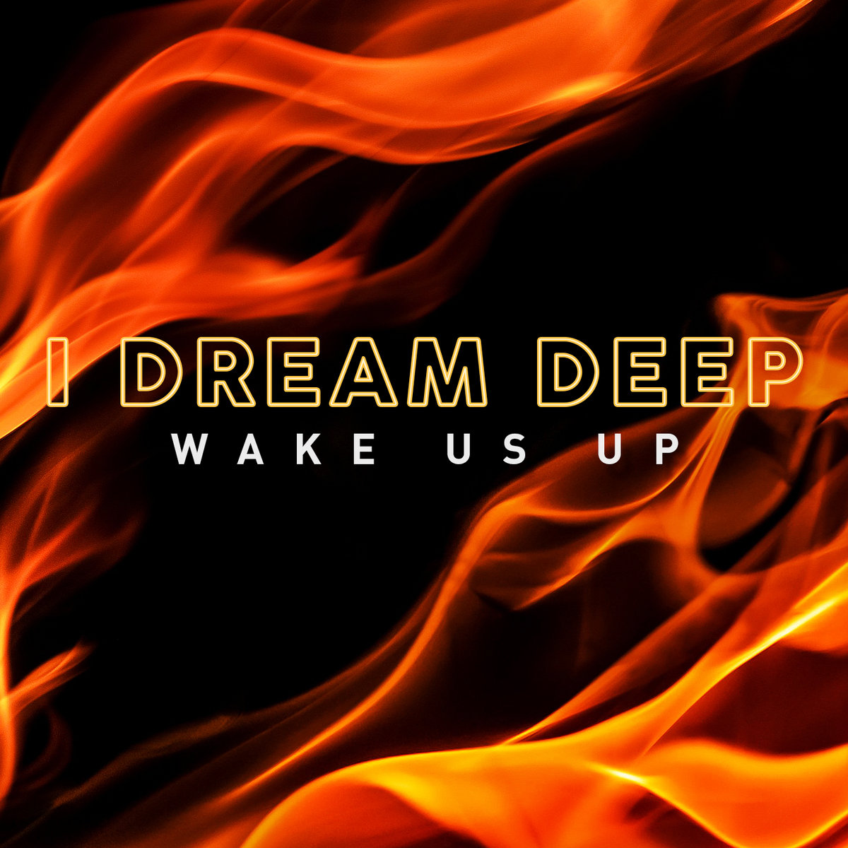 Wake Us Up by I Dream Deep