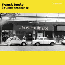 [BR130] : Franck Bouly - A Blast From The Past ep [20th Anniversary Edition] cover art