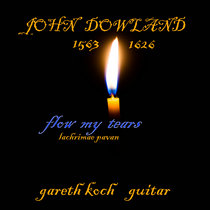 John Dowland - Flow My Tears (Lachrimae Pavan) cover art