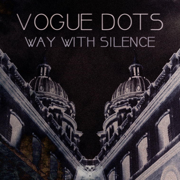 Way With Silence by Vogue Dots
