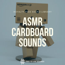 ASMR Sounds, Royalty Free Tapping, Tossing, Ripping Cardboard Box Sound Effects cover art