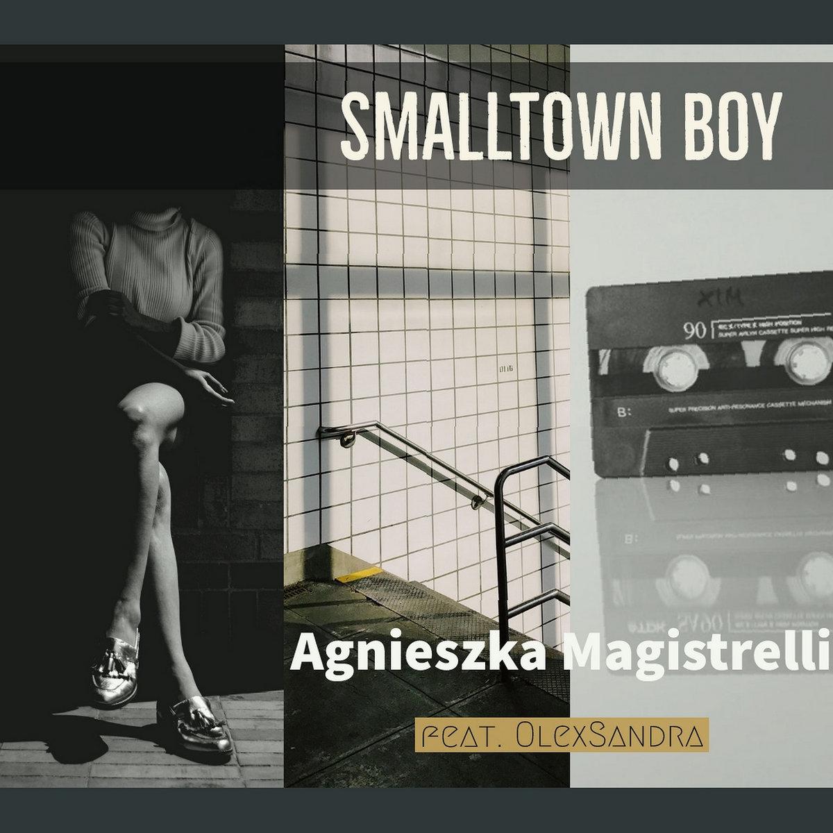 Smalltown Boy (feat.OlexSandra) by Agnieszka Magistrelli